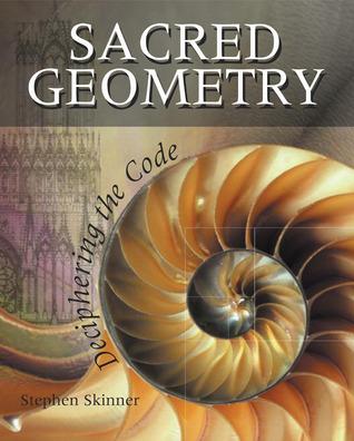 Sacred Geometry: Deciphering the Code por Stephen Skinner