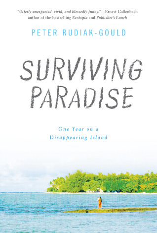 Surviving Paradise: One Year on a Disappearing Island