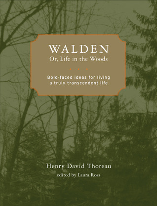 Walden; or, Life in the Woods: Bold-faced Ideas for Living a Truly Transcendent Life