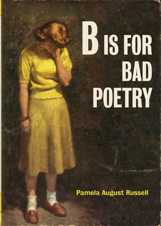 Ebook B Is for Bad Poetry by Pamela August Russell TXT!