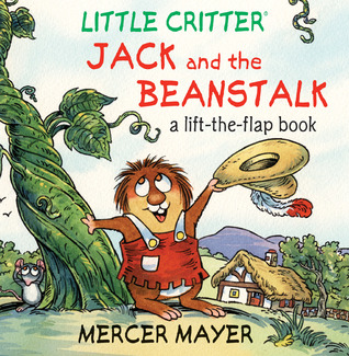 Little Critter; Jack and the Beanstalk: A Lift-the-Flap Book