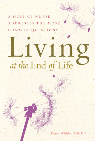 Living At The End Of Life A Hospice Nurse Addresses The Most Common Cool Hospice Nurse Quotes