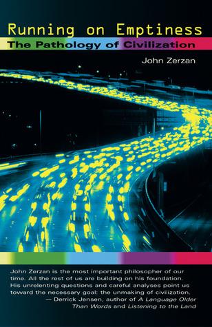 Running on Emptiness by John Zerzan