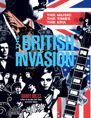The British Invasion: The Music, the Times, the Era