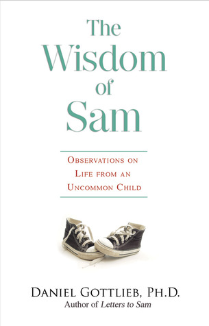 The Wisdom of Sam: Observation on Life from an Uncommon Child