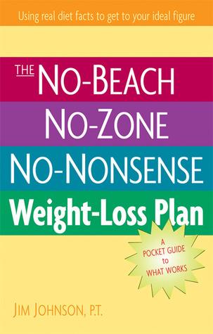 The No-Beach, No-Zone, No-Nonsense Weight-Loss Plan by Jim  Johnson