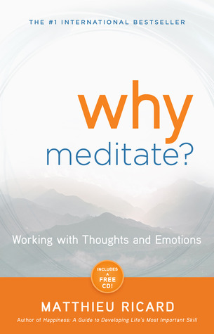 Why Meditate by Matthieu Ricard