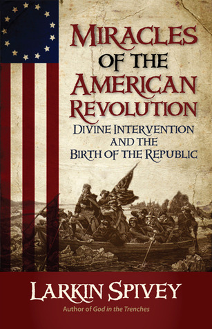miracles-of-the-american-revolution-divine-intervention-and-the-birth-of-the-republic