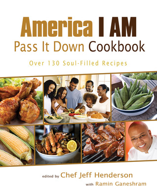 America i am pass it down cookbook over 130 soul filled recipes by 8681956 forumfinder Gallery