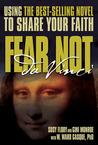 Fear Not Da Vinci: Using the Da Vinci Code to Share Your Faith
