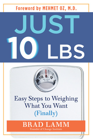 Just 10 LBS by Brad Lamm