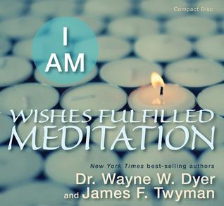 I Am: Wishes Fulfilled Meditation