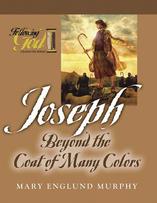 Joseph:Beyond the Coat of Many Colors (Following God Through the ...