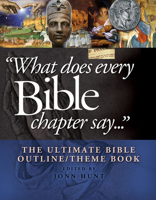 What Does Every Bible Chapter Say . . .: The Ultimate Bible Outline/Theme Book