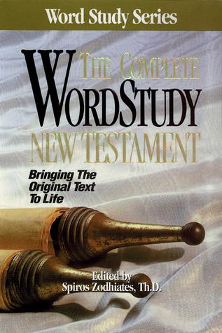 Complete Word Study New Testament by Spiros Zodhiates