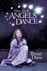 I Know Why the Angels Dance