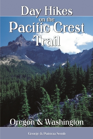 Day Hikes on the Pacific Crest Trail: Oregon and Washington
