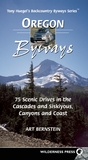 Oregon Byways: 75 Scenic Drives in the Cascades and Siskuiyous, Canyons and Coast