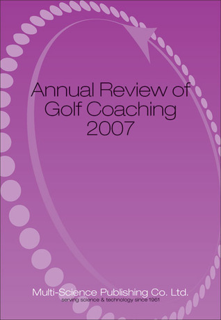 Annual Review of Golf Coaching 2007