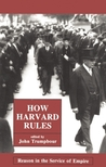 How Harvard Rules: Reason in the Service of Empire