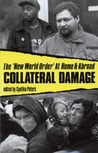 Collateral Damage: The 'New World Order' At Home and Abroad