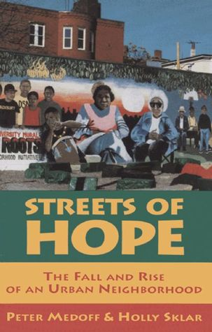 Streets of Hope: The Fall and Rise of an Urban Neighborhood