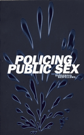 Policing Public Sex: Queer Politics and the Future of AIDS Activism