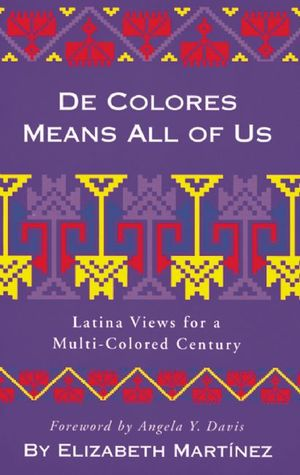 De Colores Means All of Us: Latina Views for a Multi-Colored Century
