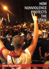 How Nonviolence Protects the State by Peter Gelderloos