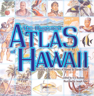 The Illustrated Atlas of Hawaii: Including a Brief History of Hawaii