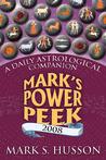 Mark's Power Peek 2008: A Daily Astrological Companion