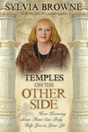 Temples on the Other Side: How Knowing about Them Can Truly Help You in Your Life