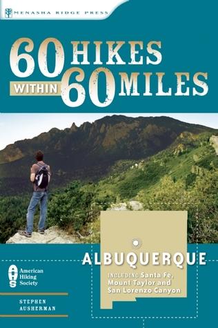 60 Hikes Within 60 Miles: Albuquerque