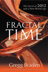 Fractal Time: The Secret of 2012 and a New World Age