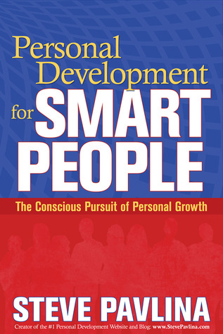 Personal Development for Smart People: The Conscious Pursuit of Personal Growth