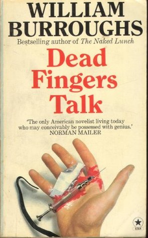 Dead Fingers Talk by William S. Burroughs
