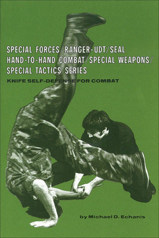 Knife Self-Defense for Combat by Michael D. Echanis