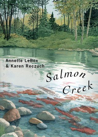 Salmon Creek by Annette LeBox