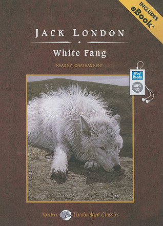 White Fang (Tantor Unabridged Classics)
