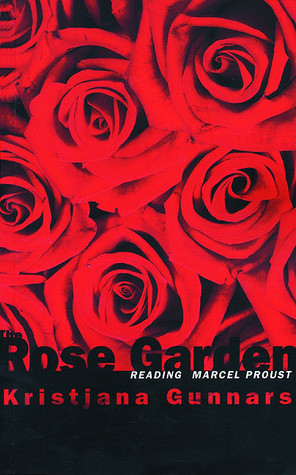 Image result for Kristjana Gunnars, Rose Garden: Reading Marcel Proust,