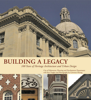 Building a Legacy: Edmonton's 100 Years of Heritage Architecture and Urban Design