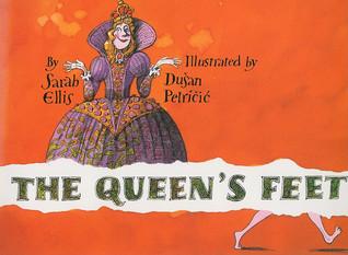 The Queen's Feet by Sarah Ellis