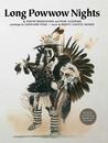 Long Powwow Nights by David Bouchard