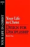 Design for Discipleship: Your Life in Christ,Book 1