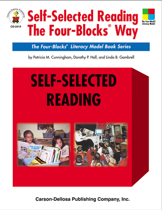 Self-Selected Reading the Four-Blocks® Way, Grades 1 - 5: The Four-Blocks® Literacy Model Book Series