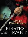 Pirates of the Levant (Adventures of Captain Alatriste, #6)