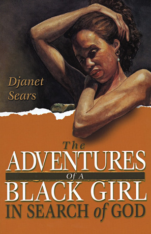 Adventures of a Black Girl in Search of God by Djanet Sears