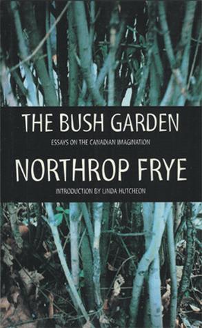 The Bush Garden by Northrop Frye