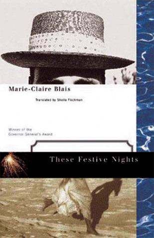 These Festive Nights MOBI PDF por Marie-Claire Blais 978-0887846014