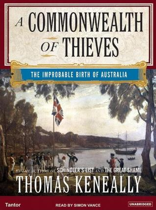A Commonwealth of Thieves by Tom Keneally